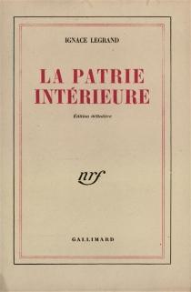 La patrie intérieure - IgnaceLegrand