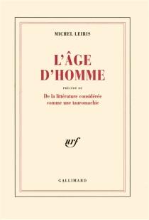 L'âge d'homme| Précédé de De la littérature considérée comme une tauromachie - MichelLeiris