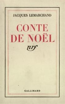 Conte de Noël| Suivi de Mots d'enfants - JacquesLemarchand