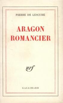 Aragon romancier - Pierre deLescure