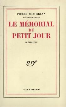 Le mémorial du petit jour : mémoires - PierreMac Orlan