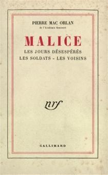 Malice| Les jours désespérés| Les soldats - PierreMac Orlan