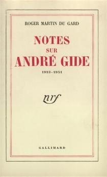 Notes sur André Gide : 1913-1951 - RogerMartin du Gard