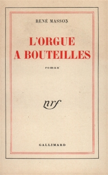L'orgue à bouteilles - RenéMasson