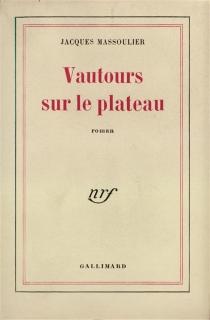 Vautours sur le plateau - JacquesMassoulier