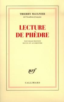 Lecture de Phèdre - ThierryMaulnier