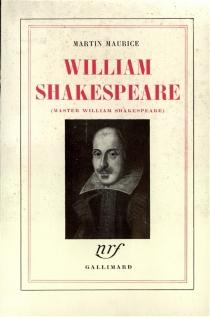 Master William Shakespeare - MartinMaurice