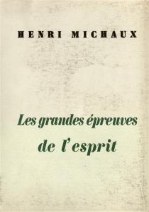 Les grandes épreuves de l'esprit : et les innombrables petites - HenriMichaux