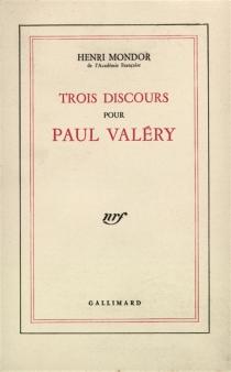 Trois discours pour Paul Valéry - HenriMondor