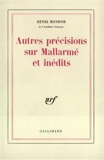 Autres précisions sur Mallarmé et inédits - HenriMondor