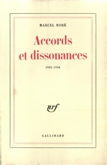 Accords et dissonnances : 1932-1944 - Marcel Moré
