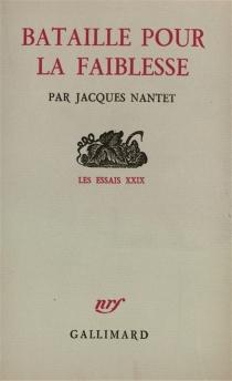 Bataille pour la faiblesse - JacquesNantet