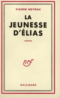 La jeunesse d'Elias - PierreNeyrac