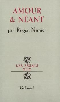 Amour et néant - RogerNimier