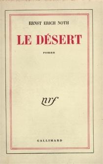 Le désert - Ernst ErichNoth
