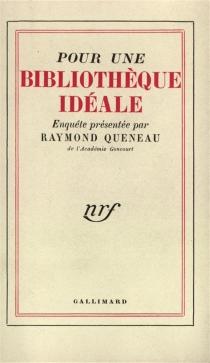 Pour une bibliothèque idéale - RaymondQueneau