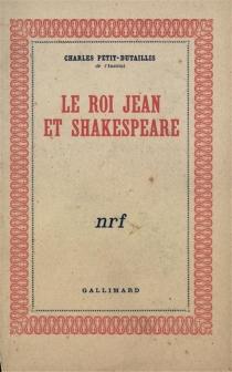 Le roi Jean et Shakespeare - CharlesPetit-Dutaillis