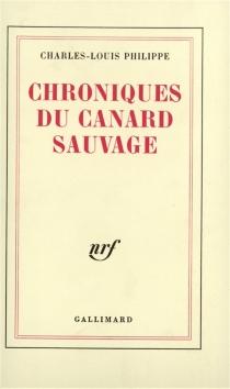 Chroniques du Canard sauvage - Charles-LouisPhilippe