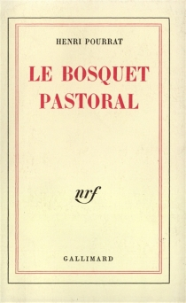 Le bosquet pastoral - HenriPourrat