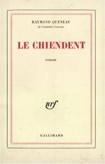 Le chiendent - RaymondQueneau
