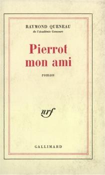 Pierrot mon ami - RaymondQueneau