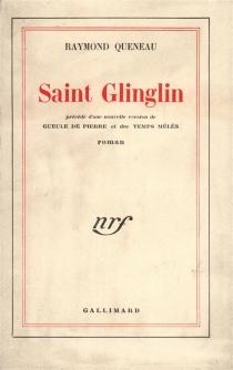 Saint-Glinglin| Précédé de Gueule de pierre| Les temps mêlés - RaymondQueneau