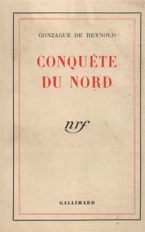 Conquête du Nord - Gonzague deReynold