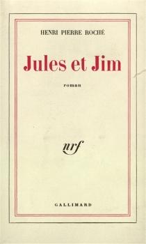 Jules et Jim - Henri-PierreRoché
