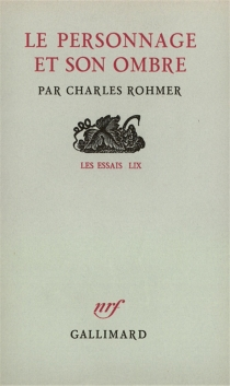 Le personnage et son ombre - Charles Rohmer