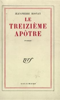 Le treizième apôtre - Jean-PierreRosnay