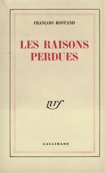Les raisons perdues - FrançoisRostand