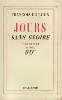 Jours sans gloire - François deRoux