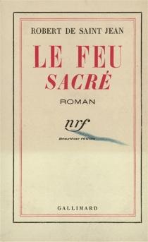 Le feu sacré - Robert deSaint-Jean