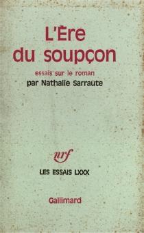 L'ère du soupçon : essais sur le roman - NathalieSarraute