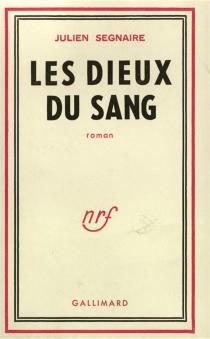 Les dieux du sang - JulienSegnaire