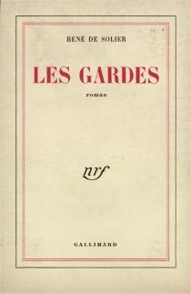 Les gardes - René deSolier
