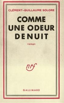 Comme une odeur de nuit - Clément-GuillaumeSolore