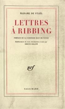 Lettres à Ribbing - Germaine deStaël-Holstein