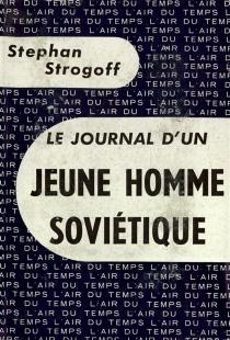 Le journal d'un jeune homme soviétique - StephanStrogoff