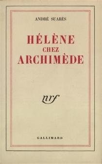 Hélène chez Archimède - AndréSuarès