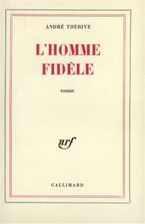 L'homme fidèle - AndréThérive