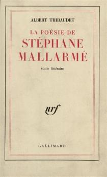 La poésie de Stéphane Mallarmé : étude littéraire - AlbertThibaudet