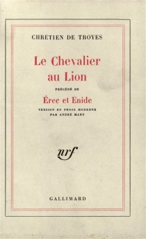 Le chevalier au lion| Précédé de Erec et Enide - Chrétien de Troyes
