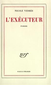 L'exécuteur - NicoleVédrès