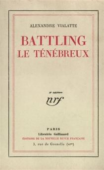 Battling le ténébreux ou La mue périlleuse - AlexandreVialatte