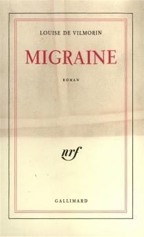 Migraine - Louise deVilmorin