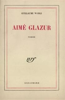Aimé Glazur - GuillaumeWodli