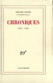 Chroniques : 1954-1964 - GérardBauër