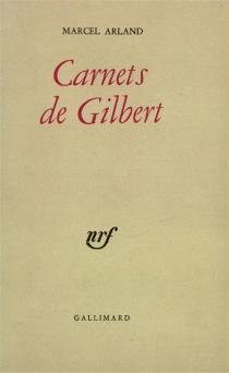 Carnets de Gilbert| Carnets d'un personnage| Qui parle ? - MarcelArland