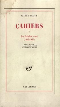 Le cahier vert (1834-1847) - Charles-AugustinSainte-Beuve